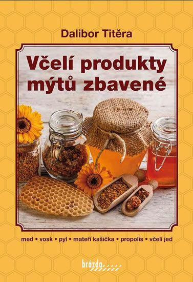 Kniha - Včelí produkty mýtů zbavené